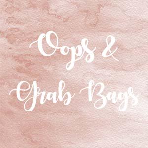 Oops & Grab Bags
